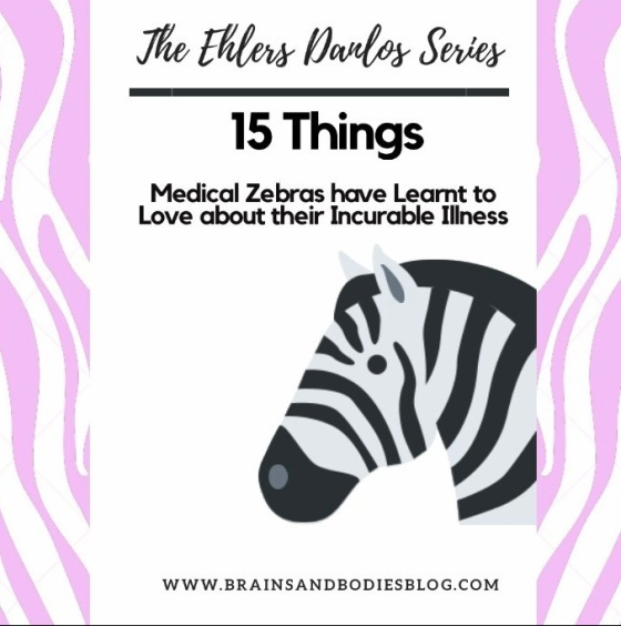 15 Things Medical Zebras have Learnt to Love about their Incurable Illness